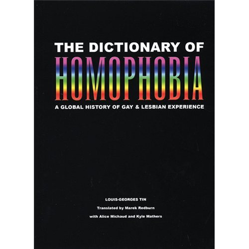 solemnhypnotik:  CURRENTLY READING: The Dictionary of Homophobia: A Global History of Gay & Lesbian Experience