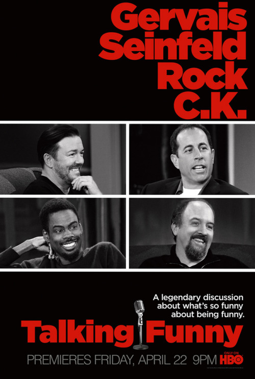 Poster: HBO's Talking Funny  With Ricky Gervais, Jerry Seinfeld, Chris Rock, and Louis CK - April 22nd at 9 pm