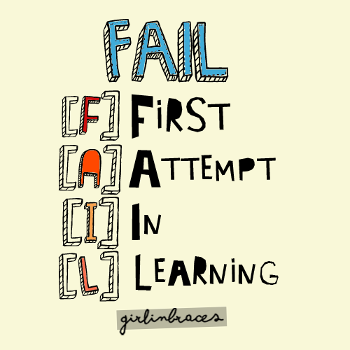 girlinbraces:  so don't give up when you fail once, twice or even a lot of times.   I will bounce back from my disappointing Second Semester Grades.