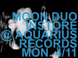 "Moon Duo instore performance this Monday (4/11) at Aquarius Records. The show starts at 6pm. If you can't make it to that, you can catch them that night at Bottom of the Hill with The Royal Baths, and Lilac. Deets from Aquarius Records: …. on Monday, April 11th, at 6pm, we've got MOON DUO! The Wooden Shjips offshoot's new album for Sacred Bones, ""Mazes"", was one of our Records Of The Week this past Friday, as if we had to tell you. (By the way, we sold out of those really quick, we'll have more in stock tomorrow though - alas, without the super limited bonus disc, those are gone gone gone.) Video: Moon Duo // MazesSong: Moon Duo // Scars Interview: Moon Duo w/ Michelle Broder Van Dyke (SFBG)-Pedro"