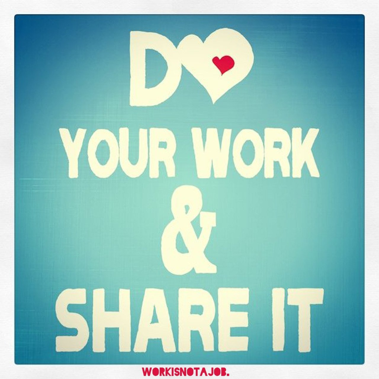Love your work and share your ideas
