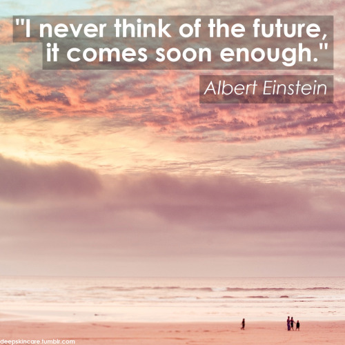 """I never think of the future - it comes soon enough.""Albert Einstein photo by Cubagallery"