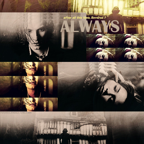after all this time, Severus ?ALWAYS.