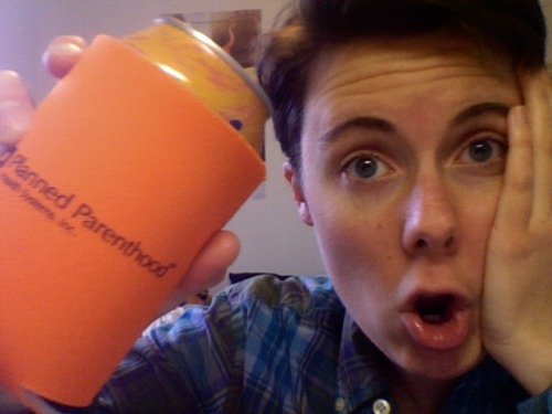 queerveganfeminist:  Yes, this is indeed a Planned Parenthood koozie/coosie/cozy!