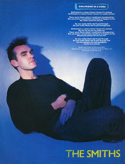 "Morrissey from : The Smiths. From an unknown English music magazine, with the lyrics of: ""Girlfriend in a coma"". Around 1987 Scanned from my personal archives, Olivier Daaram 04/2011"
