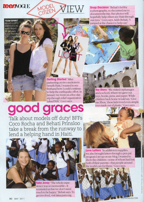 oh-so-coco:  TEEN VOGUE - May 2011 issueThank you to Teen Vogue who joins this months Flare magazine in covering the trip to Haiti Behati and I recently made. Stay tuned to this blog for my diary of the entire expereince (For Canada, its available in the pages of Flare right now) and for a very special short film my husband and I are producing.