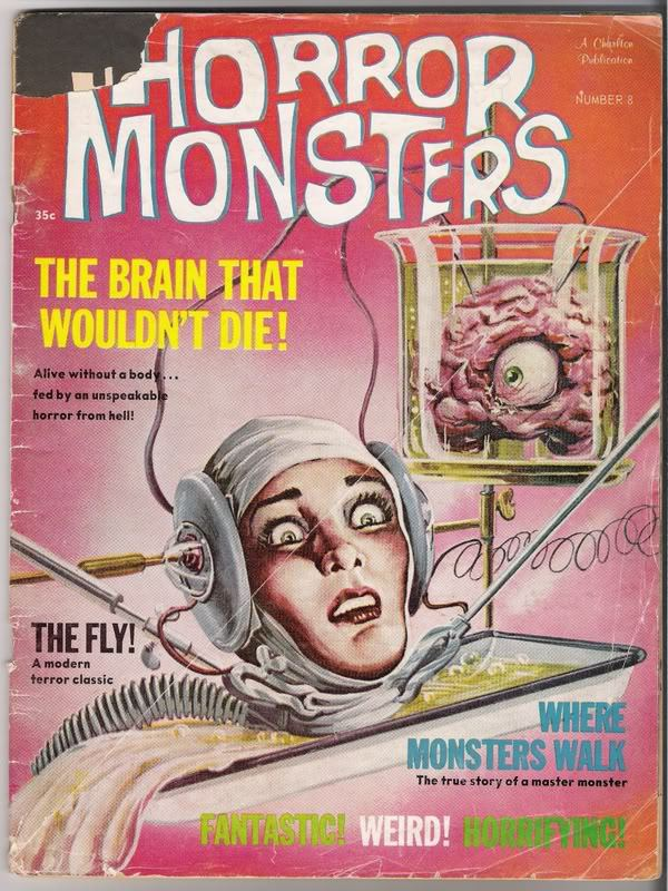 rcmerchant:  Cover of old HORROR MONSTERS mag-this was a cheezy Charleton Pub. version of Famous Monsters-but with the BRAIN that WOULDNT DIE on the cover-who cares???