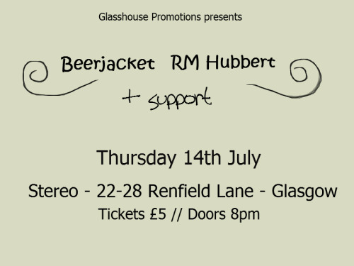 Glasshouse Promotions presents… BEERJACKET // RM HUBBERT+ support Stereo - Thursday 14th JulyDoors 8pm - £5 Facebook event here.