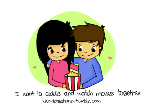 stupidcreations:  I want to cuddle & watch movies together.