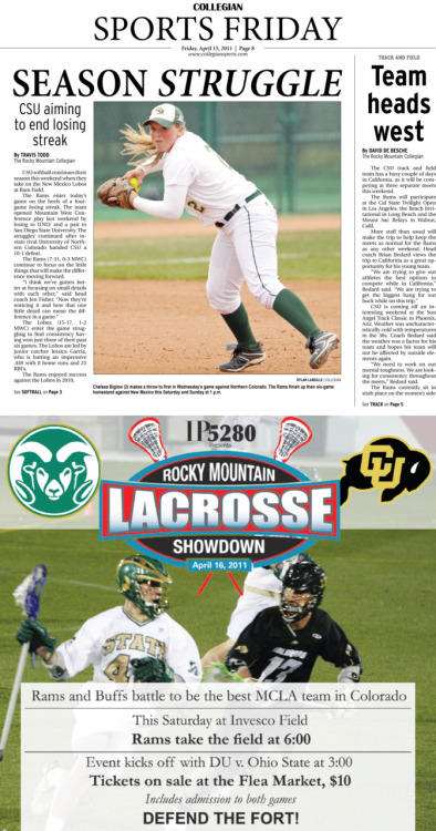 Friday, April 15, 2011. The Rocky   Mountain Collegian Sports Friday. Page designed by Design Editor Alexandra Sieh. Today's Top Stories: 1. Season Struggle: CSU aiming to end losing streak 2. Track and Field: Team heads west