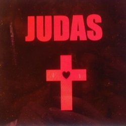 I'M IN LOVE WITH JUDAS. » http://itunes.apple.com/us/album/judas-single/id432534186
