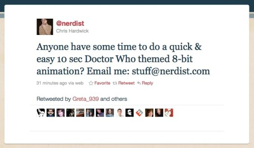@nerdist: Anyone have some time to do a quick & easy 10 sec Doctor Who themed 8-bit animation? Email me: stuff@nerdist.com  Ooh! Look forward to seeing this…