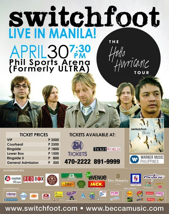 The Hello Hurricane Tour: Switchfoot LIVE in Manila!April 30,2011Phil. Sports Arena For tickets, call TICKETWORLD: 891-9999 or SM TICKETS: 470-2222 This event was brought to us by Becca Music Inc. Another SPECIAL concert coverage with Manila Concert Scene! Follow them on Facebook: http://www.facebook.com/switchfootconcertinmanila