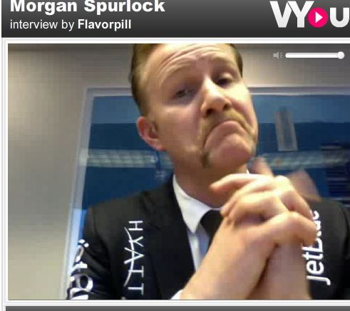 Got a burning question for Morgan Spurlock? Ask him anything you want right now in our Interactive Interview, powered by VYou.
