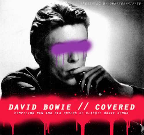 quarterwhipped:  DAVID BOWIE // COVERED Here you will find a collection of covers from Bowie's catalog as performed by indie and alternative artists from the past couple of decades. I tried not to source too hard from any one tribute, and did my best to keep away from random live covers (there are only 3 included). All in all, I stuck with some of my favorites and some new ones that I had previously not known existed. Are there some covers that I missed - sure. Most of those were instances of choosing who I felt covered a particular track the best. So without further ado, here are classic songs by David Bowie as re-interpreted by artists over the years. PLAYLIST: (individual tracks have links, full mixtape link at bottom) bauhaus - ZIGGY STARDUST vivian girls - JOHN, I'M ONLY DANCING the cure - YOUNG AMERICANS the sea and cake - SOUND AND VISION mates of state - STARMAN the white stripes - MOONAGE DAYDREAM dramarama - CANDIDATE tegan & sara - REBEL REBEL (Feat. Grace Nocturnal) arcade fire - FIVE YEARS beck - DIAMOND DOGS the last shadow puppets - IN THE HEAT OF THE MORNING a place to bury strangers - SUFFRAGETTE CITY of montreal - HANG ONTO YOURSELF superchunk - SCARY MONSTERS (AND SUPER CREEPS) lewis and clarke - CHANGES m. ward - LET'S DANCE morrissey - DRIVE-IN SATURDAY warpaint - ASHES TO ASHES au revoir simone - OH! YOU PRETTY THINGS tindersticks - KOOKS exitmusic - SPACE ODDITY tv on the radio - HEROES (download) David Bowie // Covered Don't be afraid to reblog and share with friends. Follow Quarterwhipped for more mixtapes and daily music posts. Thank you and Enjoy!