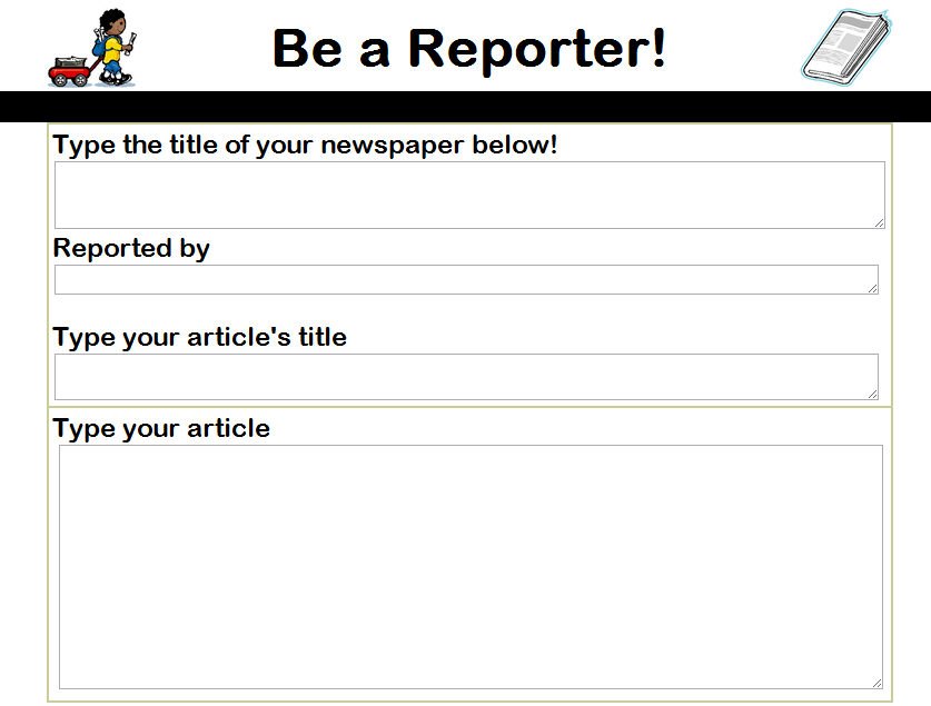 Be a Reporter. Simple interface to write and print a news story.  #elemchat #spedchat Added to my Write On! for Kids
