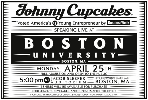 Johnny Cupcakes Boston University Lecture––FREE & open to the public. This coming Monday (the day after Easter) - mark your calendar! [Click image for the facebook event.]