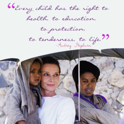 Quote originally from a speech Audrey Hepburn gave during her time as UNICEF ambassador. (picture: Audrey Hepburn in Ethiopia, 1988) (made by rareaudreyhepburn)