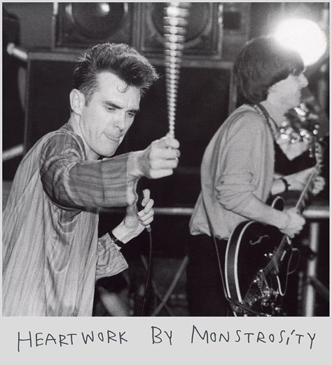 "Johnny Marr & Morrissey from: The Smiths live in 1985. ""Heart work by Monstrosity"" with Morrissey's handwriting. Scanned from my personal archives, reframed, retouched And I changed the original layout: Olivier Daaram 04/2011"