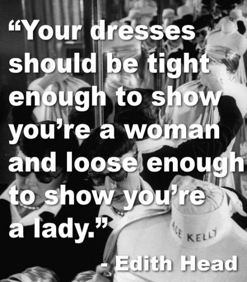 Edith Head on dresses  via skillfuldreams