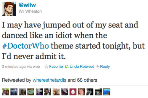 @wilw:  I may have jumped out of my seat and danced like an idiot when the #DoctorWho theme started tonight, but I'd never admit it.