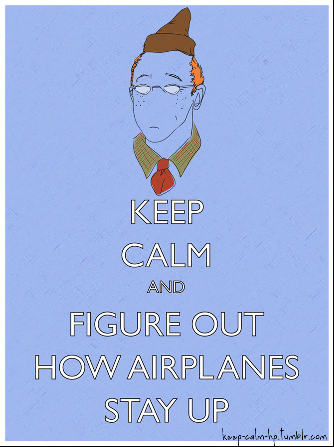 Keep calm and figure out how airplanes stay up