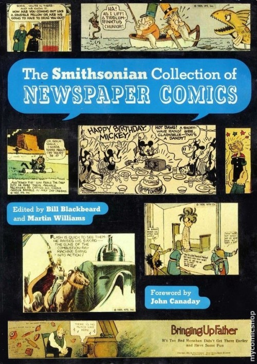 "austinkleon:  The Smithsonian Collection of Newspaper Comics edited by Bill Blackbeard  This is such a great book. Here's Chris Ware on how big of an influence the book was on him:  As an undergraduate student and aspiring cartoonist, the book laid open most often on my drawing table was Blackbeard and Sheridan's weighty ""Smithsonian Book of Newspaper Comics."" For years I'd been led to believe by various comic book aficionados that the zenith of achievement for the medium were the EC comic books of the 1950s, but after discovering the Smithsonian book, it became all too clear to me that the real original geniuses of the medium were the pre-cinema cartoonists of the throwaway sunday supplements of a half century prior. As a general history, the book evenly balanced a necessary all-inclusivity with an otherwise gently insistent esthetic sophistication, which was something of a virtuosic tightrope act of curation: covering everything while still allowing the greats to shine….the strips were presented in a warm, large, full-color format which at the time must have been extraordinarily expensive, but allowed their complicated and intricate compositions to be truly re-appreciated; earlier histories of comics had tended towards text-clotted black and white tour schedules, amputating single panels and freeze-drying them in black and white as little more than passing souvenirs of an outmoded 19th and early 20th century naïveté.  Ware liked one of the Gasoline Alley strips so much that he tore out the page and hung it in his studio.  It's out of print, but I've always seen copies at my local Half Price Books."