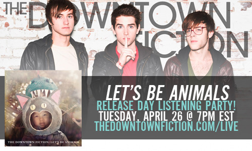 The Downtown Fiction will be doing a live video chat tomorrow (Tuesday)  at 7pm EST / 4pm PST.  The band will be doing a listening party for Let's Be Animals and chatting about the meanings behind each song. Tune in here: http://thedowntownfiction.com/live