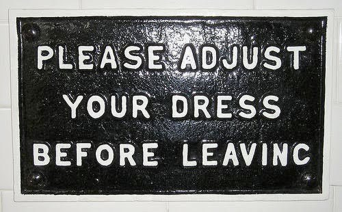 Please adjust your dress before living