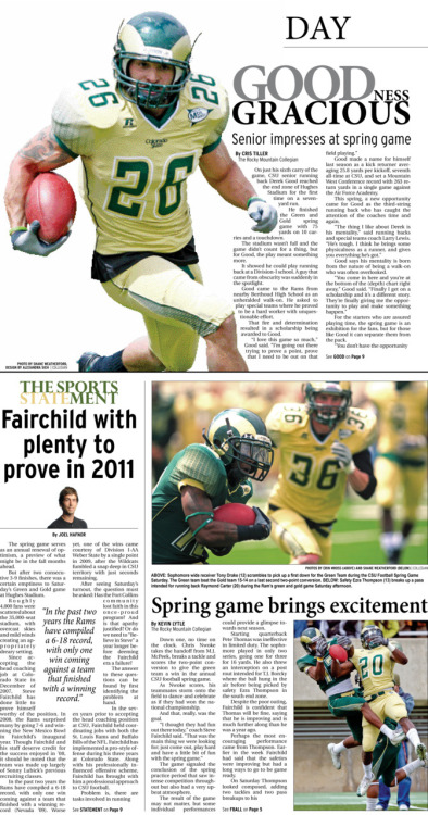 Monday, April 25, 2011. The Rocky   Mountain Collegian Sports Monday. Page designed by Design Editor Alexandra Sieh. Today's Top Stories: 1. GOODness Gracious: Senior impresses at spring game 2. Spring game brings excitement  3. The Sports STATEment: Fairchild with plenty to prove in 2011