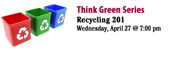 Recycling 201 (Wed, Apr 27) Presented by Karen Bever, SOCRRA; Claire Galed,   Huntington Woods Public Services Manager; and Pam Brady, Master   Recycler. This advanced recycling workshop will focus on packaging   options (bulk purchases,) pre-cycling and buying recycled, as well as a   brief discussion on what goes in the recycling bin. (via ROPL)