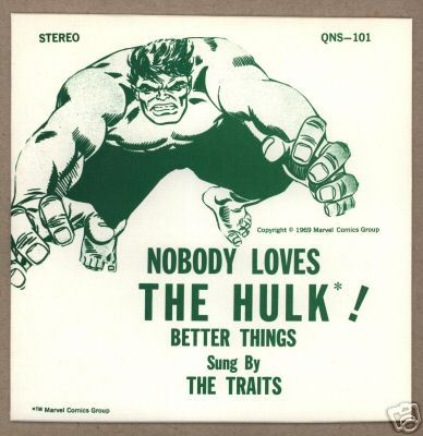 Nobody Loves The Hulk! b/w Better Things - The Traits