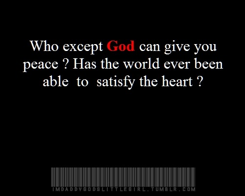 Who except God can give you peace ?