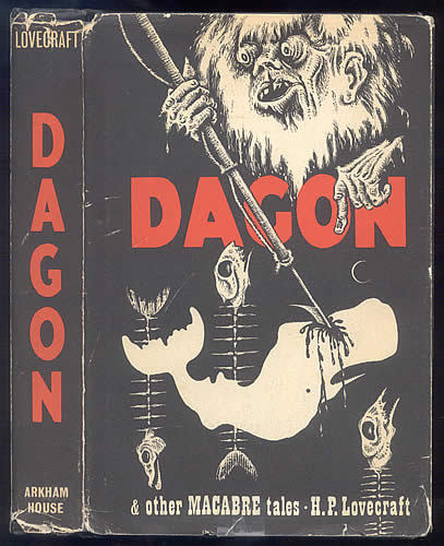 Dagon & Other Macabre Tales H.P. Lovecraft. Sauk City, WI: Arkham House, 1965.  First edition, first printing. Limited to 3500 copies. Original black cloth-covered boards with gilt stamped spine. Gray endpapers. Unclipped dustjacket illustrated by Lee Brown Coye.
