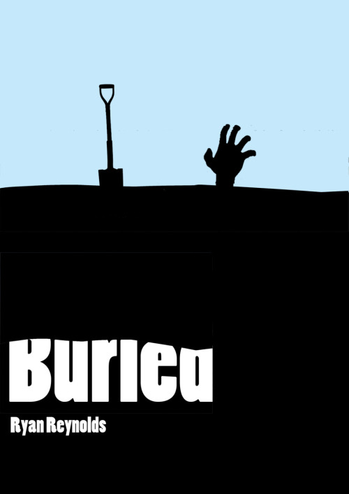 Buried Made and submitted by Ed Rowbottom