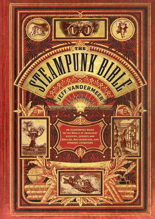 "the steampunk bible ""Steampunk—a grafting of Victorian aesthetic and punk rock attitude onto  various forms of science-fiction culture—is a phenomenon that has come  to influence film, literature, art, music, fashion, and more."" - abramsbooks via nerdcore"