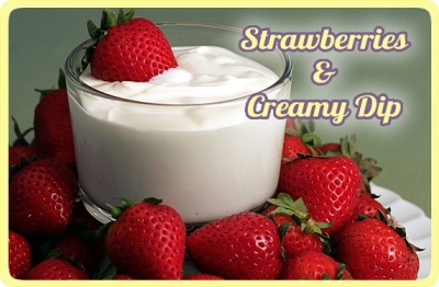 Strawberries and Creamy Dip - A healthy makeover Recipe