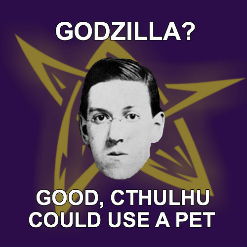 Ruler of R'lyeh! is this a Lovecraft meme I spy? How the hell haven't I found this before?