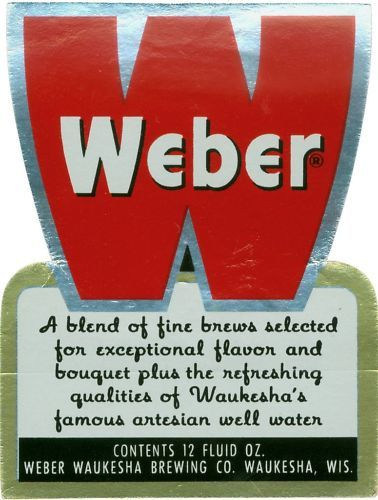 Waukesha has a great brewing heritage. Love this Weber label.