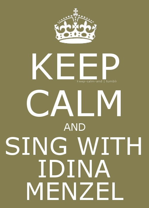 Keep calm and sing with Idina Menzel