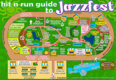 Ian Hoch's Hit N Run Guide to Jazzfest. From the guy who did NOLA Drinking Flow Chart