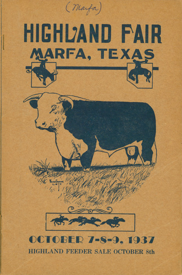 From the Marfa Chamber of Commerce—Catalogue and Premium List of the Tenth Annual Highland  Fair. Marfa, Texas, 1937