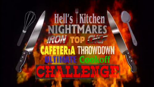 Hell's Kitchen Nightmares Iron Top Chef Cafeteria Throwdown Ultimate Cookoff Challenge  Honestly, I had to look at the photo many times, switching windows, to write this down.