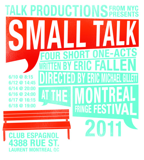 "Another small ad/poster done for Eric Fallen for his series ""Small Talk"" showing at the Montreal Fringe festival, on white and dark blue background, and this is pre-revisions so there are actually five short one-acts"