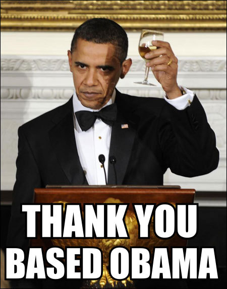 THANK YOU BASED OBAMA