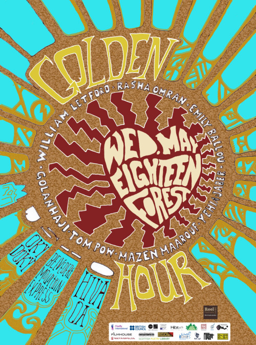GOLDEN HOUR 18 May, 8pm   Celebrate Reel Festivals at The Golden Hour Edinburgh's premiere literary cabaret featuring new Arabic and English translations from these thrilling local and international writers:  William Letford William Letford lives in Stirling, Scotland and works as a roofer. In 2008 he received a New Writer's Award from the Scottish Book Trust, and an SQA Star Award. He has been published in various magazines and anthologies including Poetry Scotland and New Writing Scotland.  Emily Ballou Emily Ballou is a Glasgow-based Australian-American poet, screenwriter and novelist. She is the author of the novels Father Lands and Aphelion (Picador), and the recent verse-portrait of Charles Darwin The Darwin Poems (UWA Publishing). She lives in Glasgow, Scotland.  Tom Pow Tom Pow was the first Writer in Residence at the Edinburgh International Book Festival, 2001, 2002 and 2003. He was StAnza's Poet in Residence in 2005. Dear Alice Narratives of Madness (Salt) won the poetry category in the Scottish Mortgage Investment Trust Book Awards in 2009. In the Becoming, New and Selected Poems (Polygon), was published in 2009.  Rasha Omran Rasha Omran is a Syrian poet with a degree in Arabic literature from Damascus University. Since 1997 she has published four collections of poetry: Rajaa Lahu Shakal al-Haya; Ka'ana Manfay Jasady; Thilak al-Mumatad Fi Aqsa Hanini and Ma'atif Ahmar Faragh  as well as compiling an anthology of Syrian Poetry. She is the director of the annual Al-Sindiyana festival of culture in Syria.  Golan Haji Golan Haji is a Syrian poet, with a postgraduate degree in pathology. He has published a number of books including Called in Darkness (2004) which won the 'Al-Maghut' prize in poetry;  and Someone Sees You as a Monster (2008). His next collection My Cold Faraway Home will be published in Autumn 2011.  He has also translated various works into Arabic including the Scottish classic - Stevenson's Dr. Jekyll and Mr. Hyde. He lives in Damascus.  Mazen Maarouf Mazen Maarouf is a Palestinian poet and journalist, living as a refugee in Beirut.  He has published a number of books including Kaan Hoznona Khobz/It was our sadness as bread (2000) and Camera La Taltaket Al Aasafir/The camera does not frame birds (2004). His most recent collection of poetry is currently in press and he is also translating the poems of William Blake into Arabic.  Yehia Jaber Yehia Jaber is a Lebanese poet, playwright, communist, journalist and actor. Amongst other literary and political works, he has published six collections of poetry: A Pool of Serum (1988); The Rascals (1991); Take The Book By Force (1994); Like If I Was A Divorced Woman (2007); For Adults Only (2008); and Love In A Washing Machine (2010).  In 2010 he performed his previous poetry collection as a theatrical work entitled O Yahya Jaber, Take The Book By Force (Stand Up Poetry).  He lives in Beirut.  All this plus short films and an eclectic range of music from Scotland and the the Levant including OkyDoky, Belvedere Mountain Express and Hiva Oa!