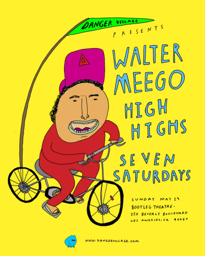 Walter Meego, High Highs, Seven Saturdays at Bootleg Theater in Los Angeles - Sunday May 29. dangervillage:  We're super excited to be announcing our very first Danger Village showcase in Los Angeles. We've asked L.A. bands Walter Meego and Seven Saturdays to perform, and making their first appearance on the West Coast will be Brooklyn-by-way-of-Australia band High Highs.  If you're in the city that weekend, please come out and check out these awesome bands. I'll also be there, so come say hi. More info on the show and tickets are available by clicking on the flyer. Special thanks to Anika in London for our rad flyer design.