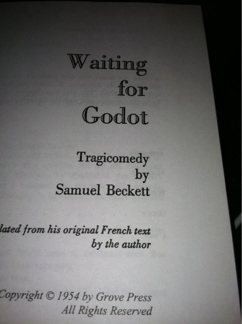 "Tonight I'm reading ""Waiting for Godot"" by Beckett for my modern theater class tomorrow. To be honest….not a fan of the play."