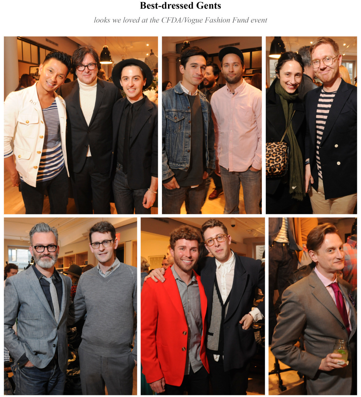 The men celebrating at the CFDA/Vogue Fashion Fund event had effortlessly laid-back styles—from stripes to perfectly worn-in jeans. (from left to right)- Prabal Gurung, Billy Reid and Eddie Borgo.- Jack McCollough and Lazaro Hernandez (Proenza Schouler).- Preppy with a twist (Nicole Phelps on your arm wearing a chic bag doesn't hurt either).- J.Crew's Frank Muytjens and Mark Holgate were cool in charcoal. -Timo Weiland and Alan Eckstein put a twist on American classics. - Hamish Bowles looked dapper. (photo credit: Hannah Thomson for J.Crew)