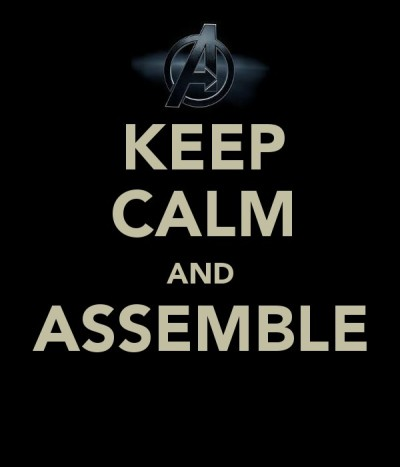 agentmlovestacos:  Keep Calm and Assemble, by tigersarekewl. After seeing Thor, I'm even more excited for Marvel's The Avengers. May 4, 2012—one year from today!  Yes! That's all I can think to say about this… Maybe hell yes!